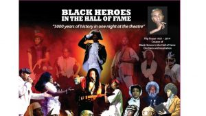 "PROMOTING CULTURAL AWARENESS UPLIFTING ALL GENERATIONS Celebrating the legacy of Flip Fraser and the acclaimed show ""Black Heroes in the Hall of Fame"""